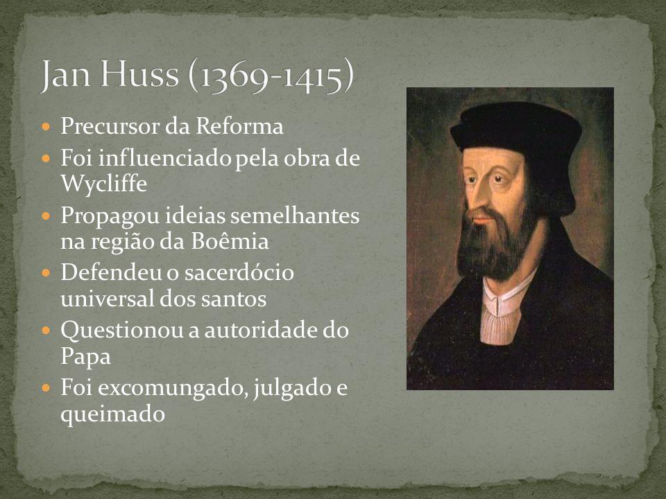 Jan Huss (1369-1415) Precursor da Reforma
