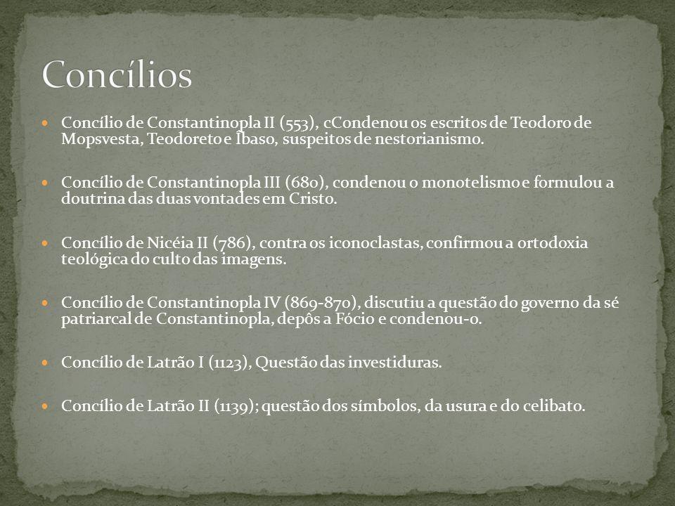 Concílios Concílio de Constantinopla II (553), cCondenou os escritos de Teodoro de Mopsvesta, Teodoreto e Íbaso, suspeitos de nestorianismo.
