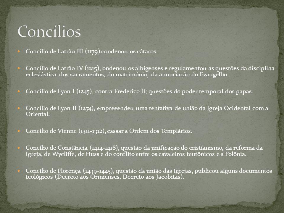 Concílios Concílio de Latrão III (1179) condenou os cátaros.