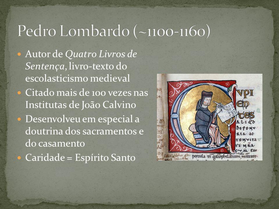 Pedro Lombardo (~1100-1160) Autor de Quatro Livros de Sentença, livro-texto do escolasticismo medieval.