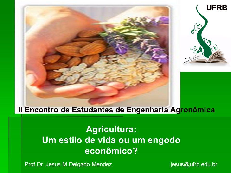 Agricultura: Um estilo de vida ou um engodo econômico
