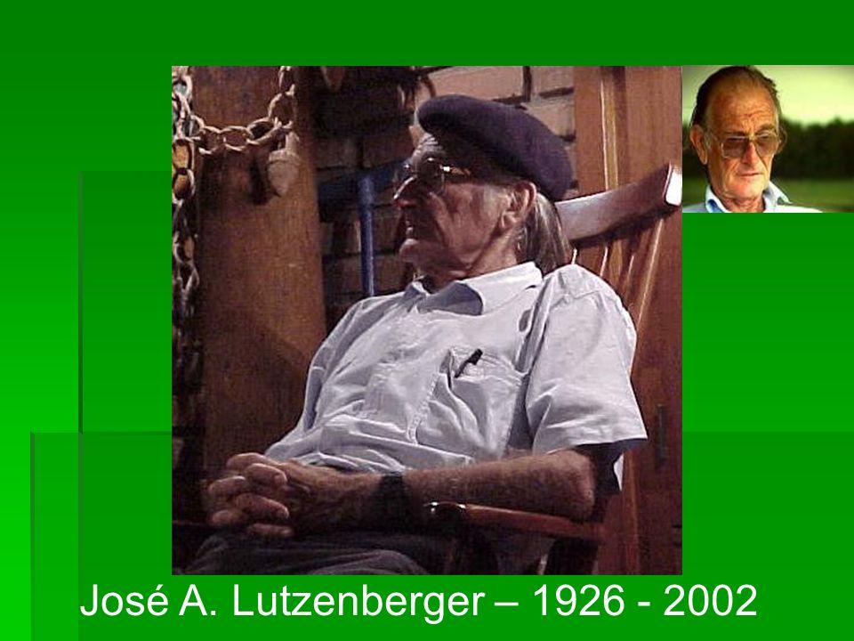 José A. Lutzenberger – 1926 - 2002