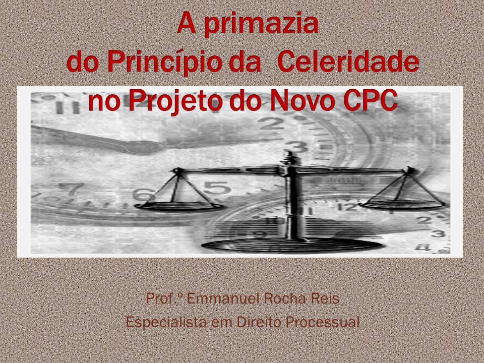 A primazia do Princípio da Celeridade no Projeto do Novo CPC