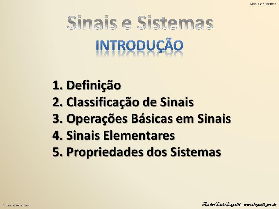 Sinais e Sistemas Introdução 1. Definição 2. Classificação de Sinais