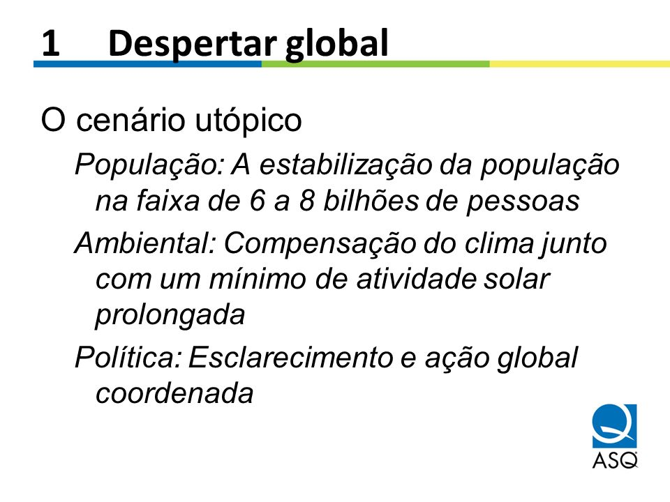 1 Despertar global O cenário utópico