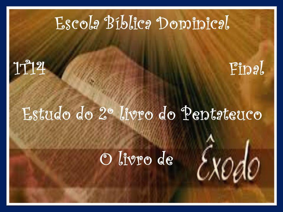 Escola Bíblica Dominical Estudo do 2º livro do Pentateuco