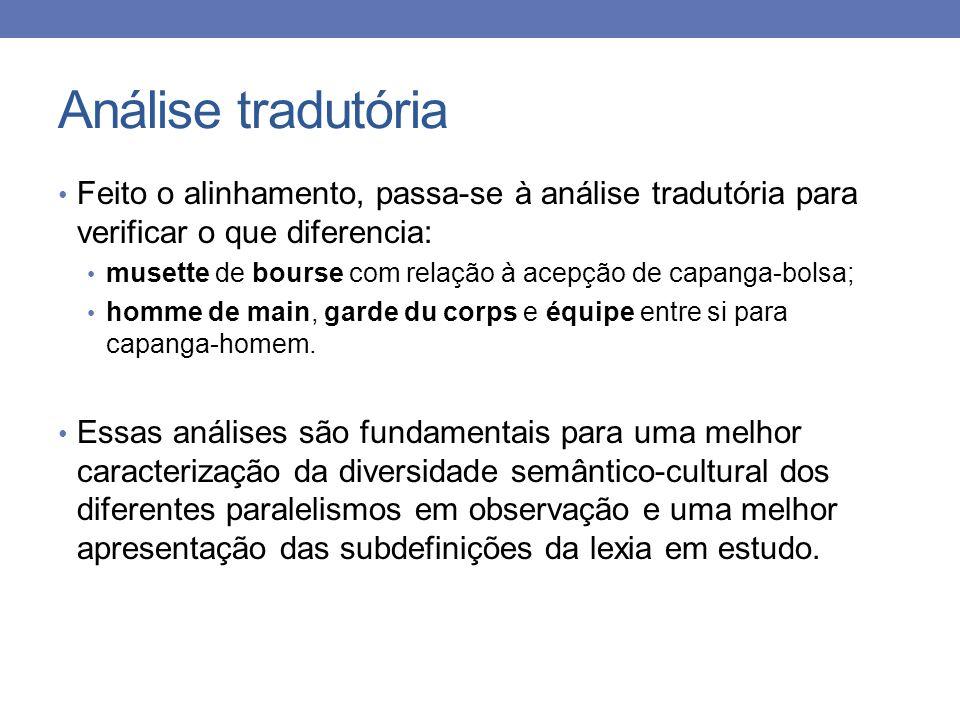 Análise tradutória Feito o alinhamento, passa-se à análise tradutória para verificar o que diferencia: