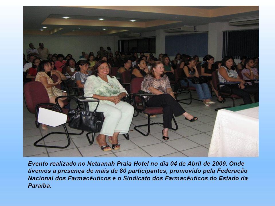 Evento realizado no Netuanah Praia Hotel no dia 04 de Abril de 2009