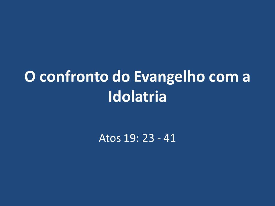 O confronto do Evangelho com a Idolatria
