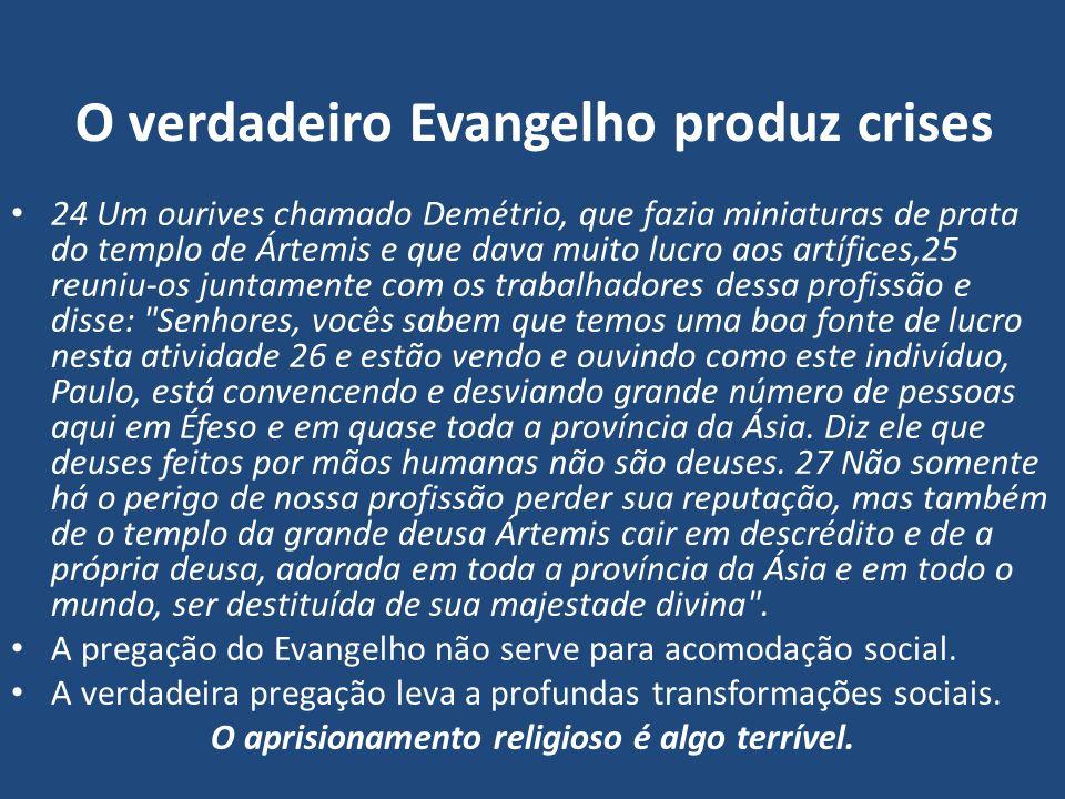O verdadeiro Evangelho produz crises