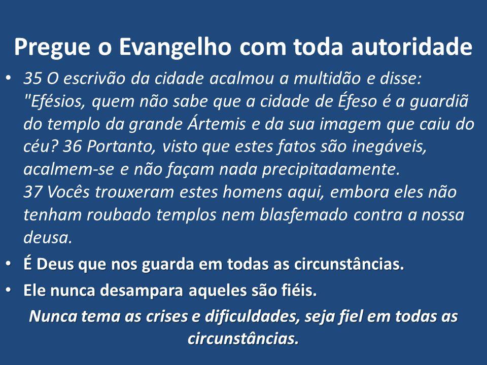 Pregue o Evangelho com toda autoridade