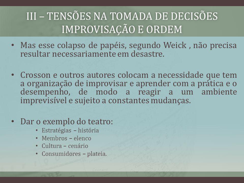 IIi – TENSÕES NA TOMADA DE DECISÕES improvisação e ordem