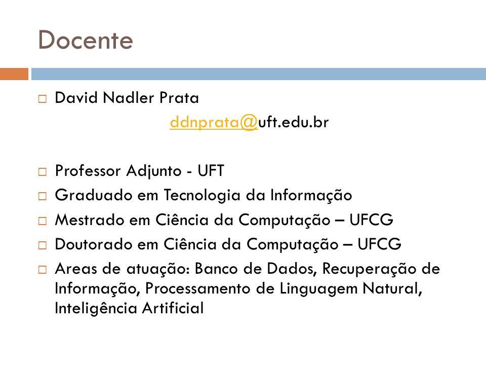 Docente David Nadler Prata ddnprata@uft.edu.br Professor Adjunto - UFT
