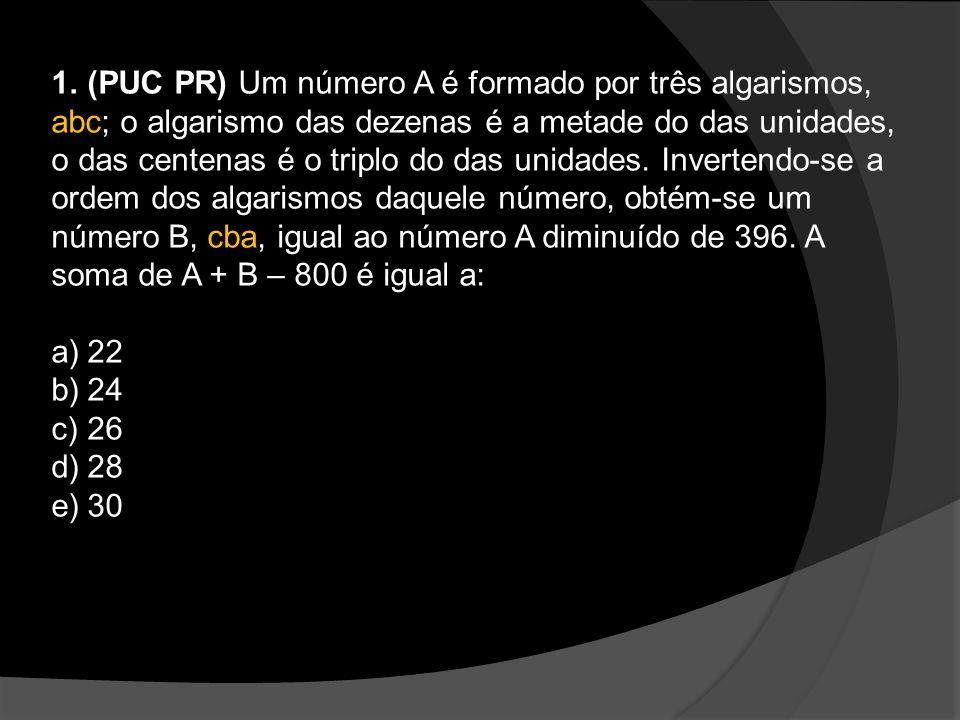 (PUC PR) Um número A é formado por três algarismos,