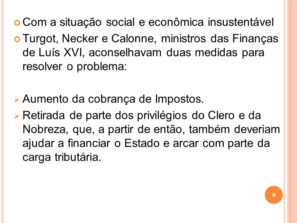 Com a situação social e econômica insustentável
