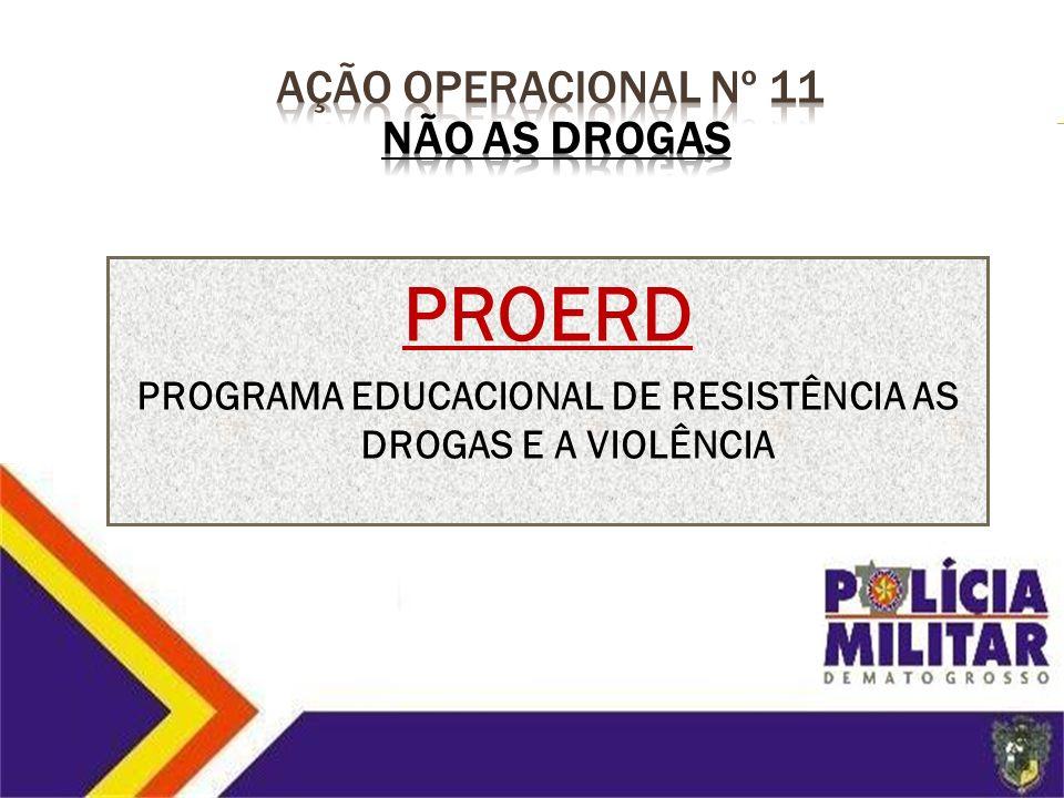 PROGRAMA EDUCACIONAL DE RESISTÊNCIA AS DROGAS E A VIOLÊNCIA