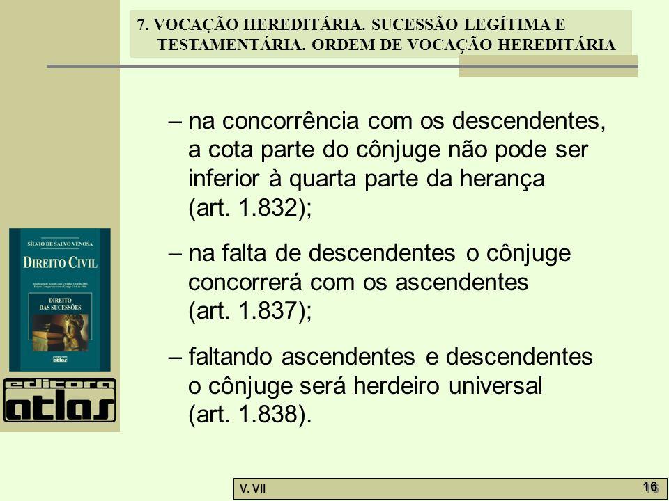 – na concorrência com os descendentes, a cota parte do cônjuge não pode ser inferior à quarta parte da herança
