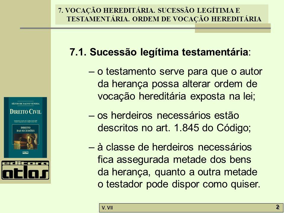 7.1. Sucessão legítima testamentária: