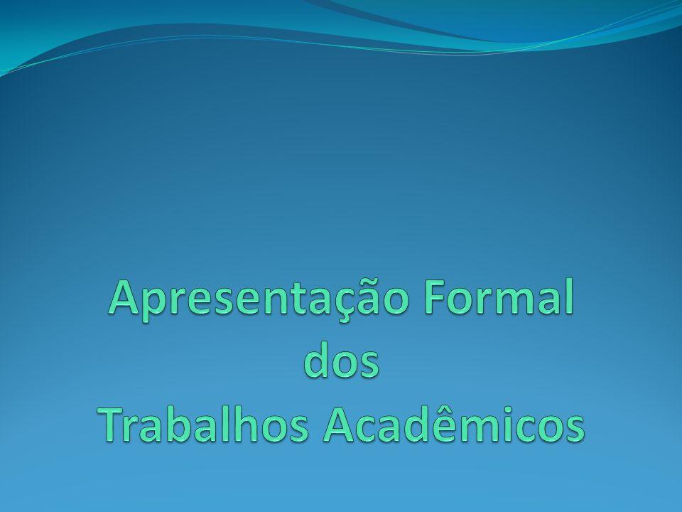 Apresentação Formal dos Trabalhos Acadêmicos