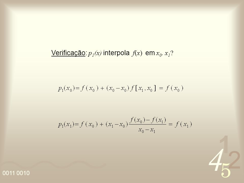 Verificação: p1(x) interpola f(x) em x0. x1
