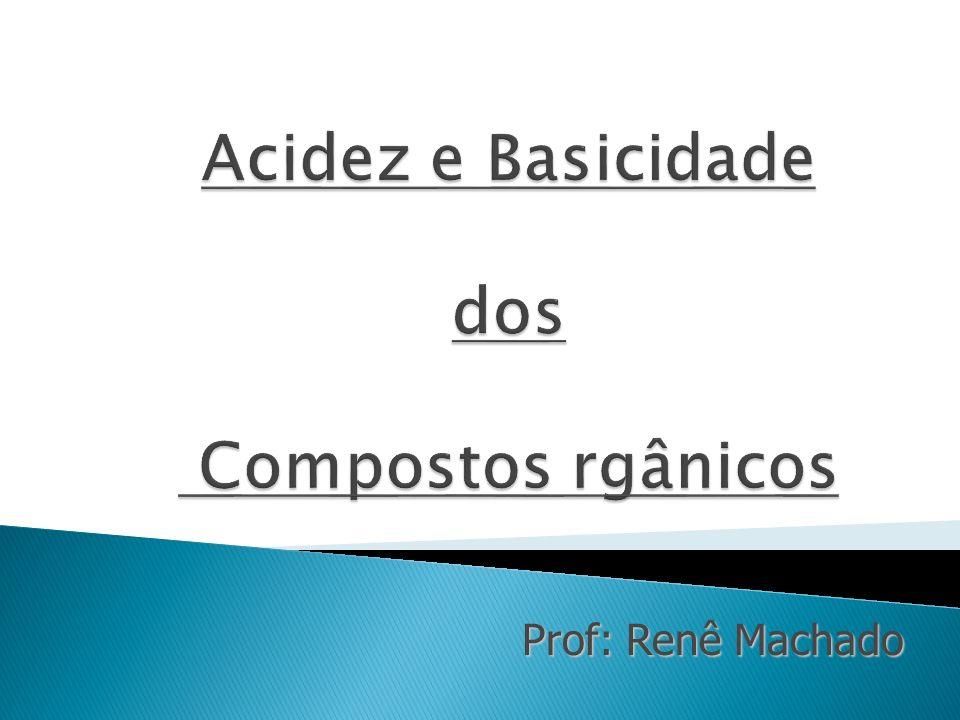 Acidez e Basicidade dos Compostos rgânicos