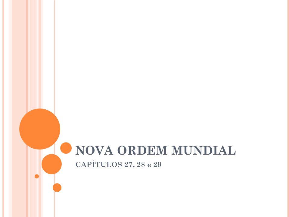 NOVA ORDEM MUNDIAL CAPÍTULOS 27, 28 e 29
