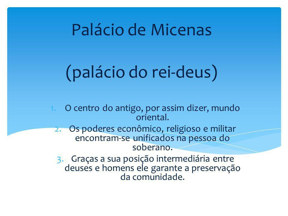 Palácio de Micenas (palácio do rei-deus)