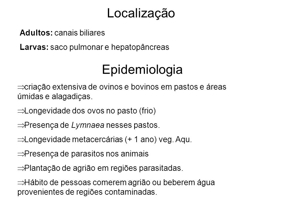 Localização Epidemiologia Adultos: canais biliares