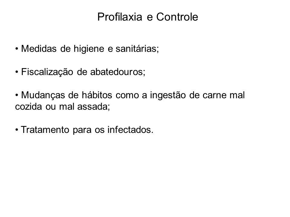 Profilaxia e Controle Medidas de higiene e sanitárias;