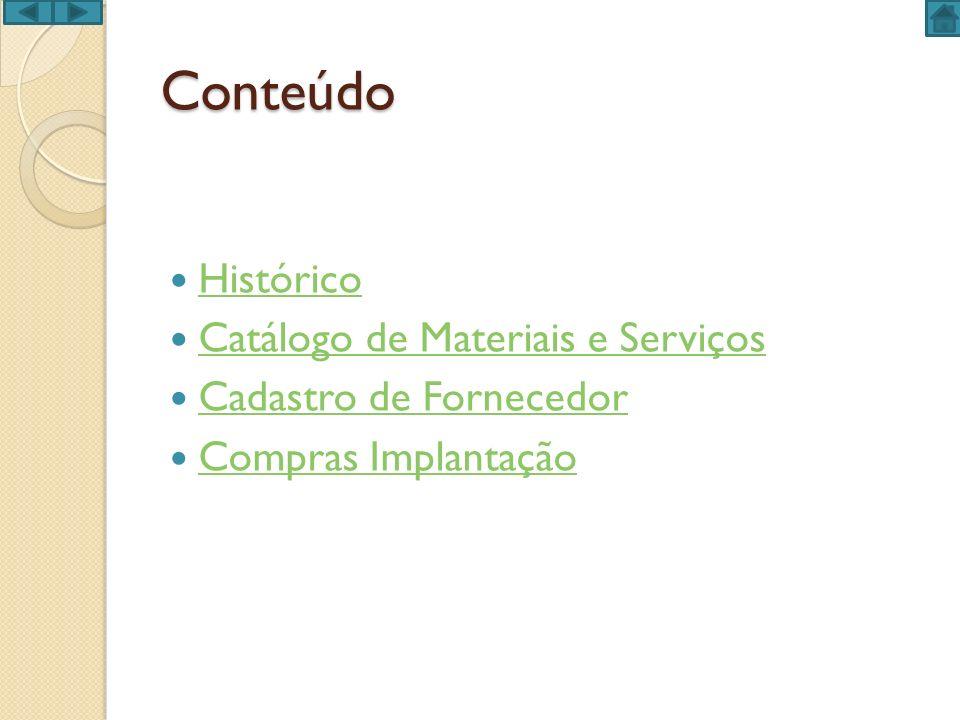 Conteúdo Histórico Catálogo de Materiais e Serviços
