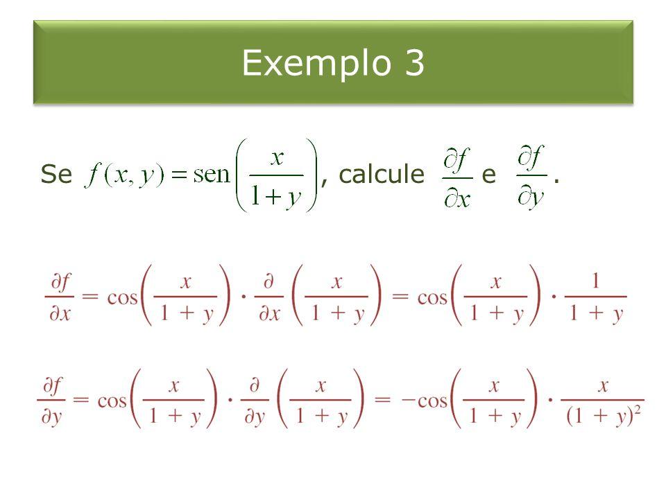 Exemplo 3 Se , calcule e .