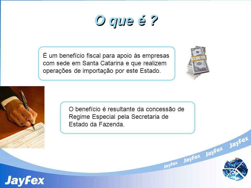 O que é É um benefício fiscal para apoio às empresas com sede em Santa Catarina e que realizem operações de importação por este Estado.