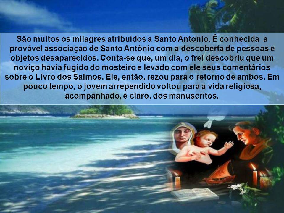 São muitos os milagres atribuídos a Santo Antonio
