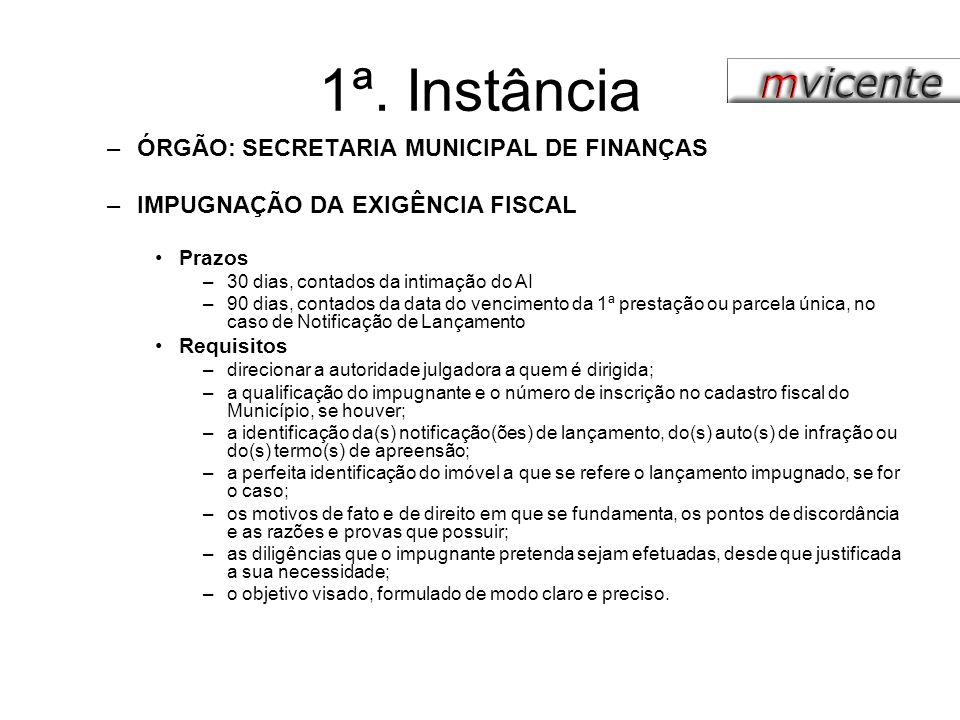 1ª. Instância ÓRGÃO: SECRETARIA MUNICIPAL DE FINANÇAS