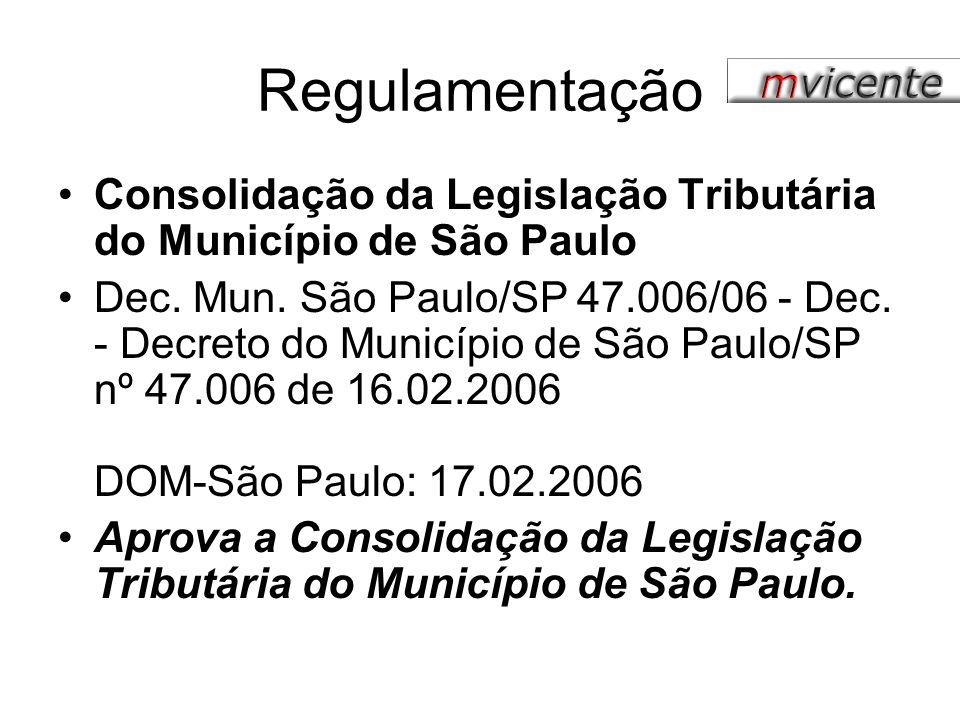 Regulamentação Consolidação da Legislação Tributária do Município de São Paulo.