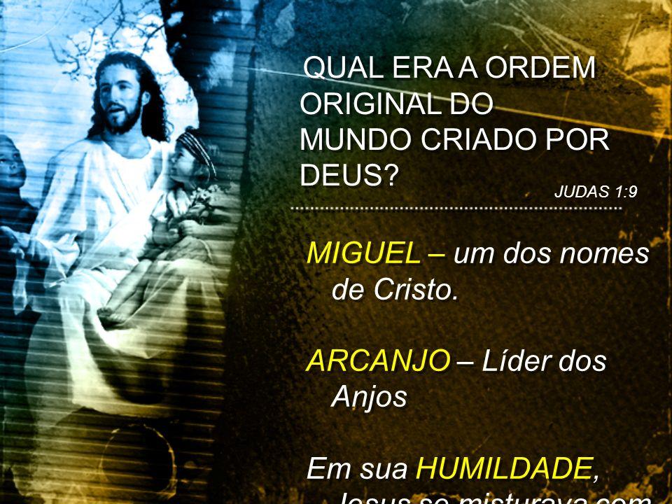 MIGUEL – um dos nomes de Cristo.