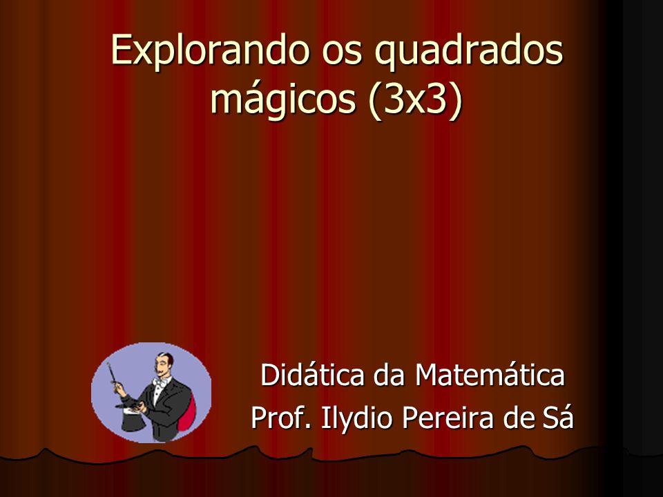 Explorando os quadrados mágicos (3x3)
