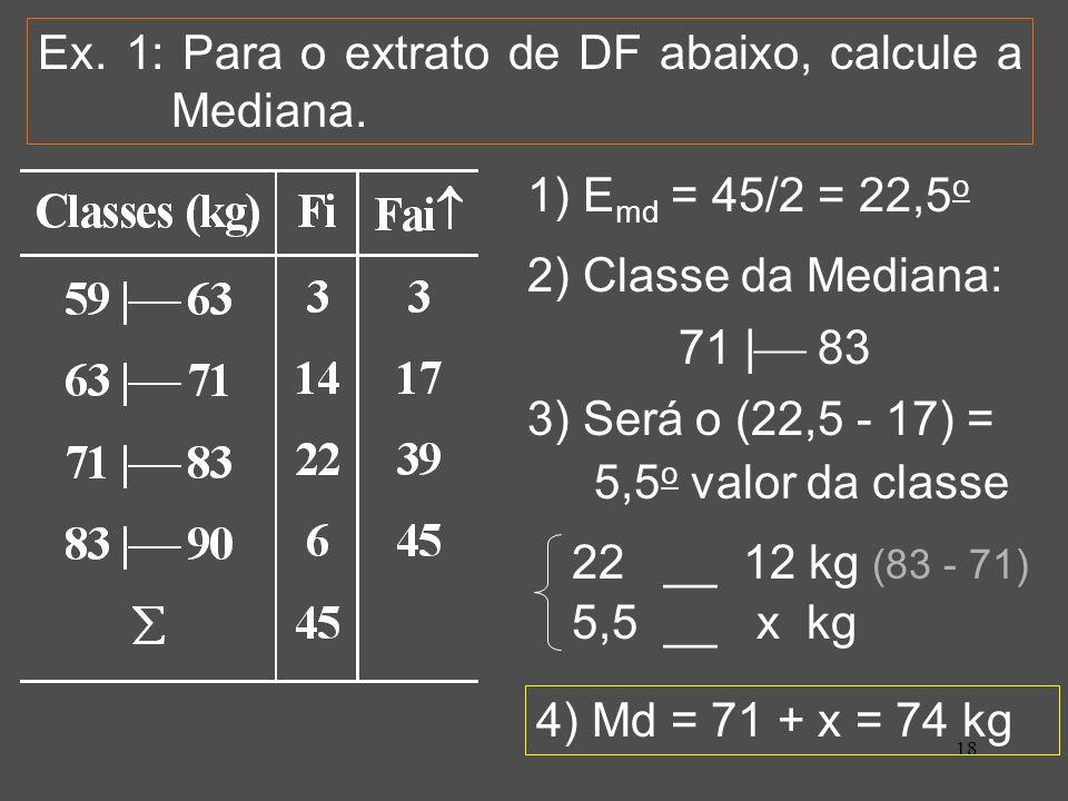 Ex. 1: Para o extrato de DF abaixo, calcule a Mediana.
