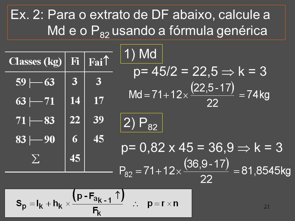 Ex. 2: Para o extrato de DF abaixo, calcule a Md e o P82 usando a fórmula genérica