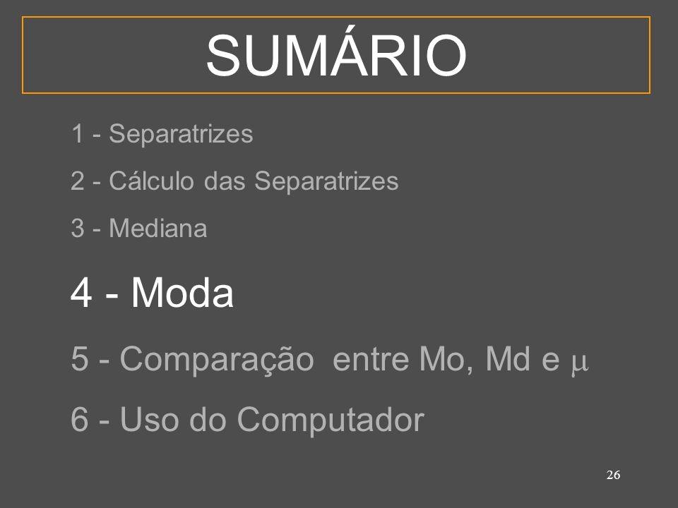 SUMÁRIO 4 - Moda 5 - Comparação entre Mo, Md e  6 - Uso do Computador