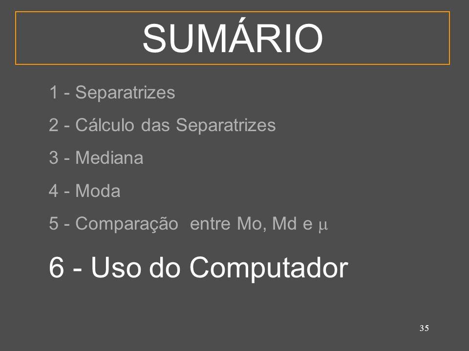 SUMÁRIO 6 - Uso do Computador 1 - Separatrizes