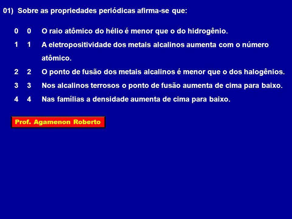 01) Sobre as propriedades periódicas afirma-se que: