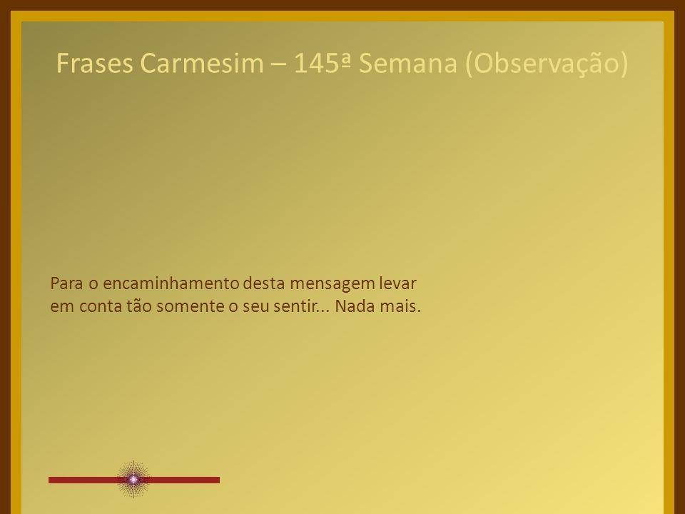 Frases Carmesim – 145ª Semana (Observação)