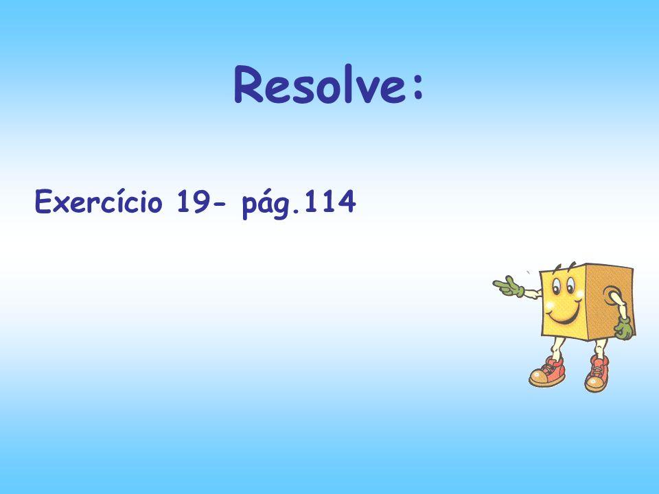 Resolve: Exercício 19- pág.114