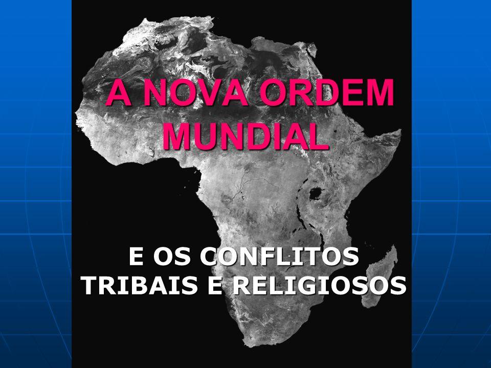 E OS CONFLITOS TRIBAIS E RELIGIOSOS