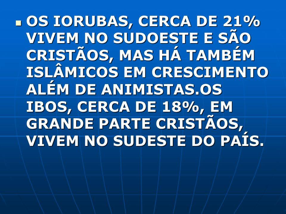 OS IORUBAS, CERCA DE 21% VIVEM NO SUDOESTE E SÃO CRISTÃOS, MAS HÁ TAMBÉM ISLÂMICOS EM CRESCIMENTO ALÉM DE ANIMISTAS.OS IBOS, CERCA DE 18%, EM GRANDE PARTE CRISTÃOS, VIVEM NO SUDESTE DO PAÍS.