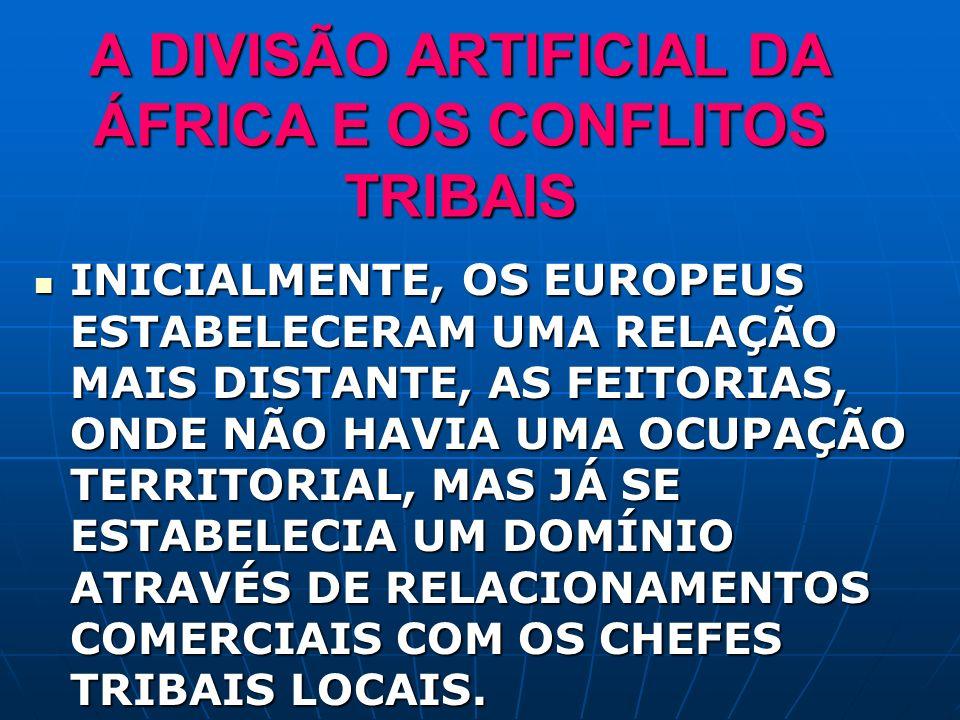 A DIVISÃO ARTIFICIAL DA ÁFRICA E OS CONFLITOS TRIBAIS