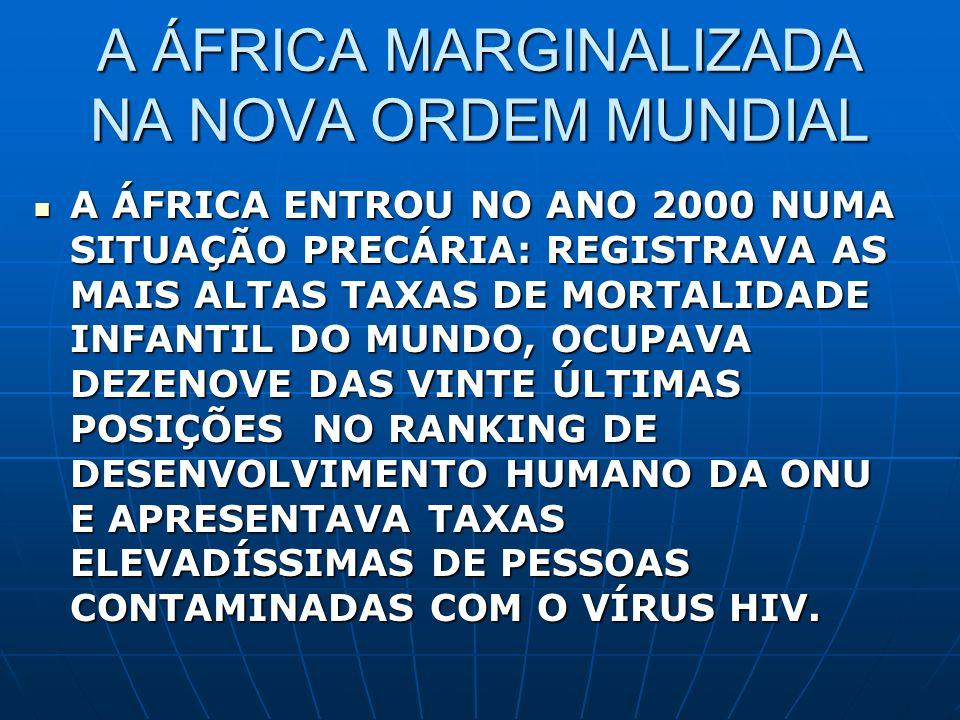 A ÁFRICA MARGINALIZADA NA NOVA ORDEM MUNDIAL