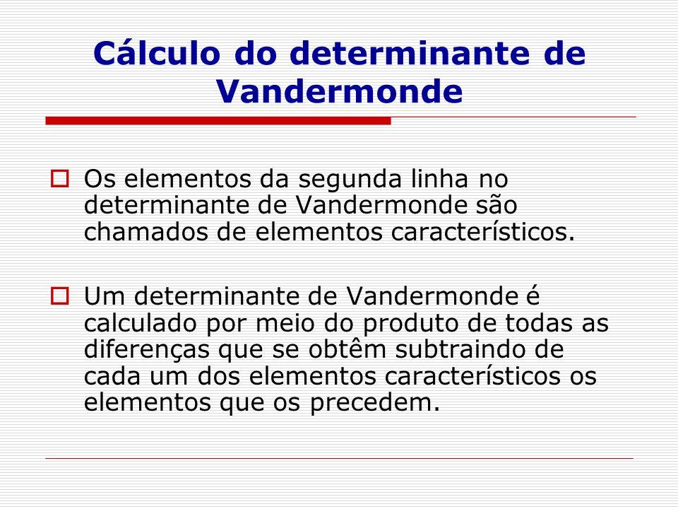 Cálculo do determinante de Vandermonde