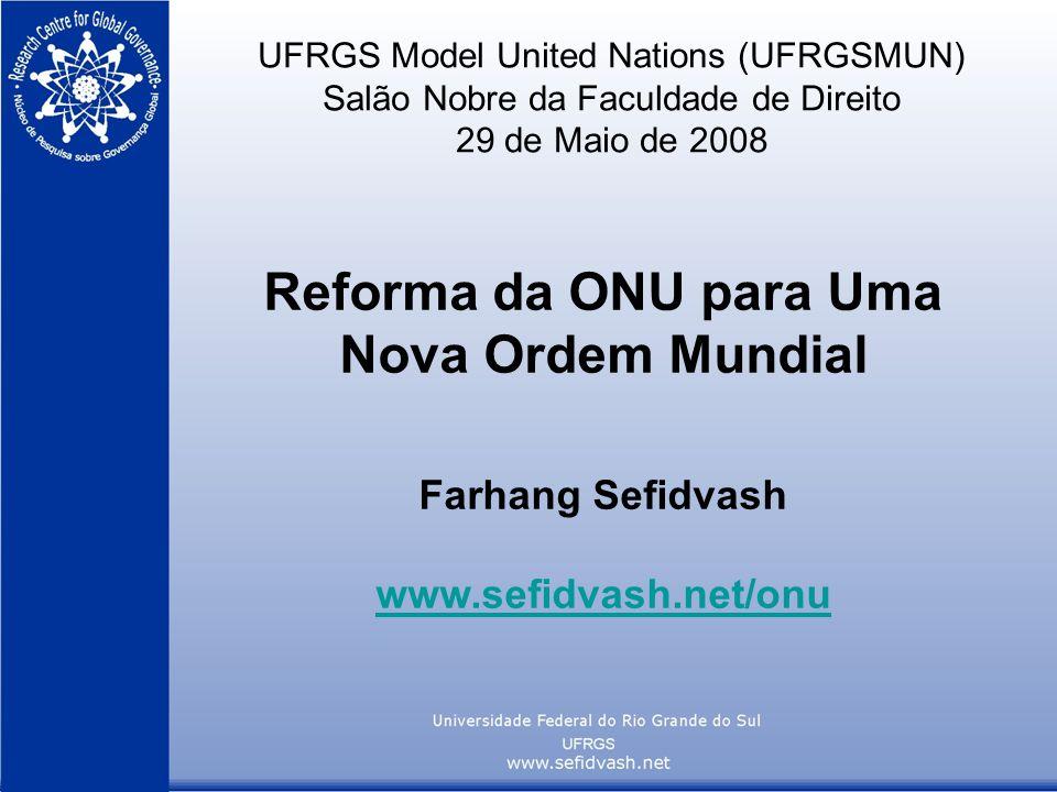 UFRGS Model United Nations (UFRGSMUN) Salão Nobre da Faculdade de Direito 29 de Maio de 2008